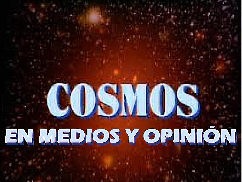 COSMOS EN MEDIOS Y OPINION