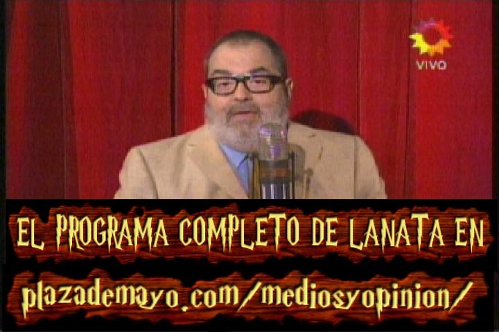 LANATA EN MEDIOS Y OPINION