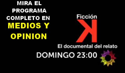 FICCION K EN MEDIOS Y OPONION