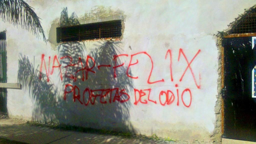 """""""Nazar-Félix, profetas del odio"""", campaña contra el cacique Díaz."""