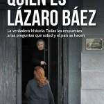 «Quién es Lázaro Báez»