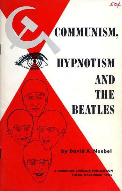 Los Beatles traían el comunismo (a través del hipnotismo), según un grupo cristiano de Oklahoma, Estados Unidos (1963). ¡Y eso que aún no habían grabado el tema Back in the USSR!