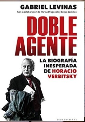 "La extraña desmentida del ""Doble Agente"" Verbitsky"